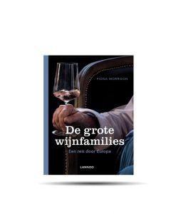 De grote wijnfamilies - Een reis door Europa